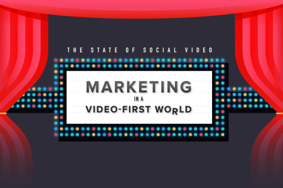 Marketing in a Video-First World [Infographic]